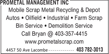 Prometal Management Inc (403-782-3013) - Annonce illustrée======= - Mobile Scrap Metal Recycling & Depot Autos • Oilfield • Industrial • Farm Scrap Bin Service • Demolition Service www.prometalscrap.com