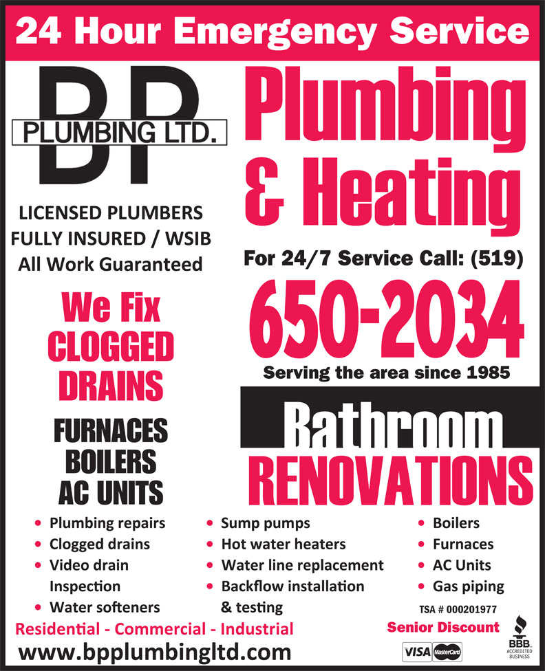 BP Plumbing Ltd (519-650-2034) - Annonce illustrée======= - 24 Hour Emergency Service We Fix CLOGGED Serving the area since 1985 DRAINS FURNACES BOILERS AC UNITS TSA # 000201977 For 24/7 Service Call: (519) Senior Discount