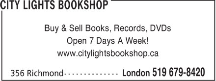 City Lights Bookshop (519-679-8420) - Display Ad - Buy & Sell Books, Records, DVDs Open 7 Days A Week! www.citylightsbookshop.ca Buy & Sell Books, Records, DVDs Open 7 Days A Week! www.citylightsbookshop.ca Open 7 Days A Week! www.citylightsbookshop.ca Buy & Sell Books, Records, DVDs