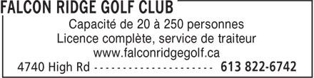 Falcon Ridge Golf Club (613-822-6742) - Annonce illustrée======= - Capacité de 20 à 250 personnes Licence complète, service de traiteur www.falconridgegolf.ca Capacité de 20 à 250 personnes Licence complète, service de traiteur www.falconridgegolf.ca