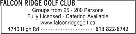 Falcon Ridge Golf Club (613-822-6742) - Display Ad - Fully Licensed - Catering Available www.falconridgegolf.ca Groups from 25 - 200 Persons