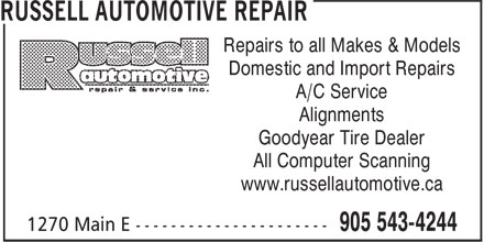 Russell Automotive Repair (905-543-4244) - Display Ad - Domestic and Import Repairs Repairs to all Makes & Models A/C Service Alignments Goodyear Tire Dealer All Computer Scanning www.russellautomotive.ca