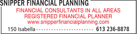 Snipper Financial Planning (613-236-8878) - Annonce illustrée======= - FINANCIAL CONSULTANTS IN ALL AREAS REGISTERED FINANCIAL PLANNER www.snipperfinancialplanning.com