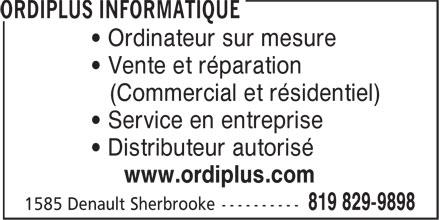 Ordiplus Informatique (819-829-9898) - Display Ad - • Ordinateur sur mesure • Vente et réparation (Commercial et résidentiel) • Service en entreprise • Distributeur autorisé www.ordiplus.com