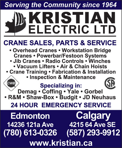 Kristian Electric Ltd (403-292-9111) - Display Ad - Serving the Community since 1964 RKISTIAN ELECTRIC LTD Edmonton Calgary 14236 121a Ave 4215 64 Ave SE (780) 613-0326(587) 293-9912 www.kristian.ca