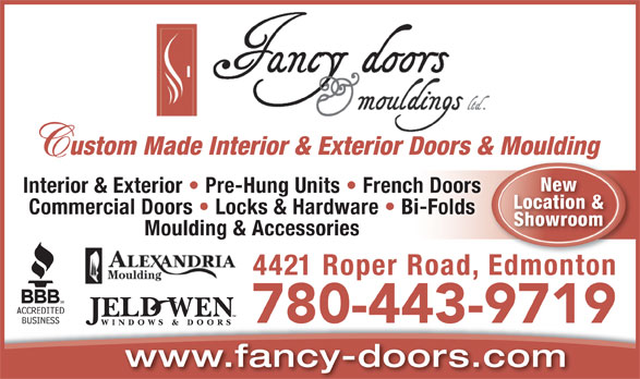 Fancy Doors & Mouldings (780-432-7700) - Annonce illustrée======= - New Interior & Exterior   Pre-Hung Units   French Doors Location & Commercial Doors   Locks & Hardware   Bi-Folds Showroom Moulding & Accessories 4421 Roper Road, EdmontonEdmonton 780-443-9719 www.fancy-doors.com