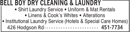 Bell Boy Dry Cleaning & Laundry (506-451-7734) - Annonce illustrée======= - • Shirt Laundry Service • Uniform & Mat Rentals • Linens & Cook's Whites • Alterations • Institutional Laundry Service (Hotels & Special Care Homes)