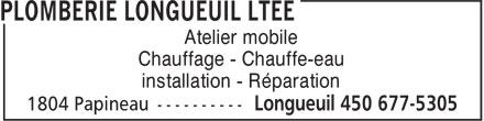 Plomberie Longueuil Ltée (450-677-5305) - Annonce illustrée======= - installation - Réparation Atelier mobile Atelier mobile Chauffage - Chauffe-eau installation - Réparation Chauffage - Chauffe-eau