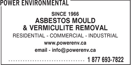 Power Environmental (905-318-0622) - Annonce illustrée======= - SINCE 1966 ASBESTOS MOULD & VERMICULITE REMOVAL RESIDENTIAL - COMMERCIAL - INDUSTRIAL www.powerenv.ca