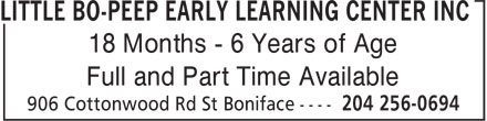 Little Bo-Peep Early Learning Center Inc (204-256-0694) - Display Ad - 18 Months - 6 Years of Age Full and Part Time Available Full and Part Time Available 18 Months - 6 Years of Age