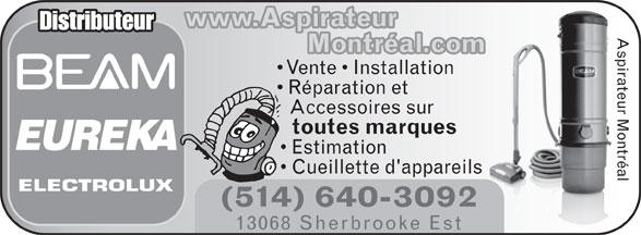 Aspirateur Montréal (514-640-3092) - Display Ad - www.Aspirateur Distributeur Aspirateur Montréal Montréal.com Vente   Installation Réparation et Accessoires sur toutes marques Estimation Cueillette d'appareils (514) 640-3092 13068 Sherbrooke Est