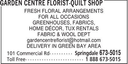 Garden Centre Florist (709-673-5015) - Display Ad - FRESH FLORAL ARRANGEMENTS FOR ALL OCCASIONS GREENHOUSES, FABRICS, HOME DÉCOR, TUX RENTALS FABRIC & WOOL DEPT DELIVERY IN GREEN BAY AREA