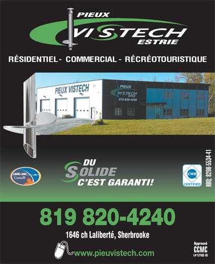 Vistech Estrie Inc (819-820-4240) - Display Ad - PIEUX ESTRIE RÉSIDENTIEL-COMMERCIAL-RÉCRÉOTOURISTIQUE DU OLIDE C EST GARANTI! RBQ: 8296-5534-41 819 820-4240 1646 ch Laliberté, Sherbrooke www.pieuvistech.com