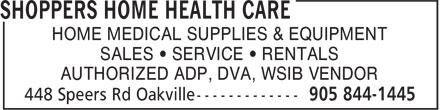 Shoppers Home Health Care (905-844-1445) - Display Ad - HOME MEDICAL SUPPLIES & EQUIPMENT SALES • SERVICE • RENTALS AUTHORIZED ADP, DVA, WSIB VENDOR