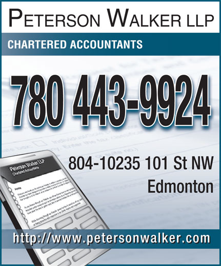 Peterson Walker LLP (780-428-8530) - Annonce illustrée======= - CHARTERED ACCOUNTANTS 780 443-9924 804-10235 101 St NW804- Edmonton http://www.petersonwalker.com PETERSON WALKER LLP CHARTERED ACCOUNTANTS 780 443-9924 804-10235 101 St NW804- Edmonton http://www.petersonwalker.com PETERSON WALKER LLP