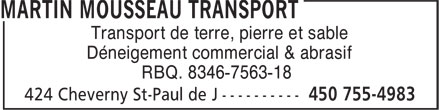 Martin Mousseau Transport (450-755-4983) - Annonce illustrée======= - Transport de terre, pierre et sable Déneigement commercial & abrasif RBQ. 8346-7563-18