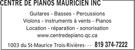 Centre De Pianos Mauricien Inc (819-374-7222) - Display Ad - Guitares - Basses - Percussions Violons - instruments à vents - Pianos Location - réparation - sonorisation www.centredepiano.qc.ca