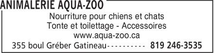 Animalerie Aqua-Zoo (819-246-3535) - Annonce illustrée======= - Tonte et toilettage - Accessoires www.aqua-zoo.ca Nourriture pour chiens et chats