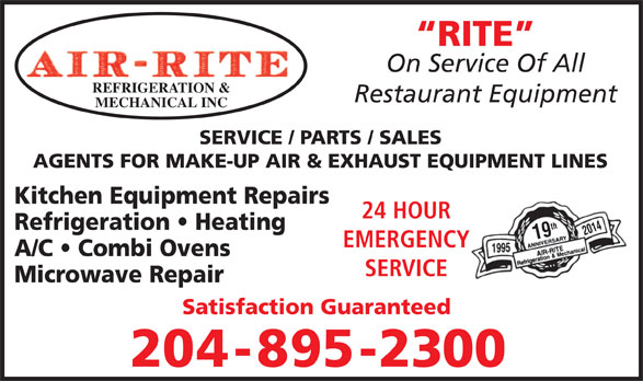 Air-Rite Refrigeration & Mechanical Inc (204-895-2300) - Annonce illustrée======= - RITE On Service Of All REFRIGERATION & Restaurant Equipment MECHANICAL INC SERVICE / PARTS / SALES AGENTS FOR MAKE-UP AIR & EXHAUST EQUIPMENT LINES Kitchen Equipment Repairs 24 HOUR Refrigeration   Heating 19th2014 EMERGENCY A/C   Combi Ovens SERVICE Microwave Repair Satisfaction Guaranteed 204-895-2300