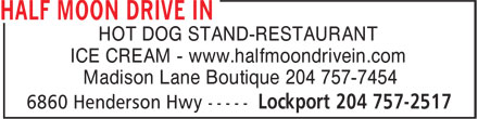 Half Moon Drive In (204-757-2517) - Display Ad - HOT DOG STAND-RESTAURANT ICE CREAM - www.halfmoondrivein.com Madison Lane Boutique 204 757-7454
