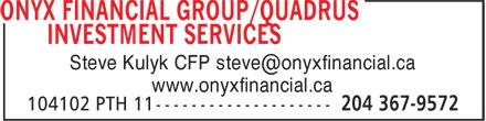ONYX Financial Group/QUADRUS Investment Services (204-367-9572) - Annonce illustrée======= - www.onyxfinancial.ca