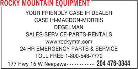 Rocky Mountain Equipment (204-476-3344) - Annonce illustrée======= - CASE IH-MACDON-MORRIS DEGELMAN SALES-SERVICE-PARTS-RENTALS www.rockymtn.com 24 HR EMERGENCY PARTS & SERVICE TOLL FREE 1-800-548-7770 YOUR FRIENDLY CASE IH DEALER