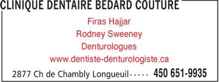 Clinique Dentaire Bédard Couture (450-651-9935) - Annonce illustrée======= - Firas Hajjar Rodney Sweeney Denturologues www.dentiste-denturologiste.ca Firas Hajjar Rodney Sweeney Denturologues www.dentiste-denturologiste.ca