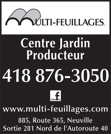 Multi-Feuillages Inc (418-876-3050) - Annonce illustrée======= - 418 876-3050 www.multi-feuillages.com 885, Route 365, Neuville Sortie 281 Nord de l'Autoroute 40 ULTI-FEUILLAGES INC Centre Jardin Producteur