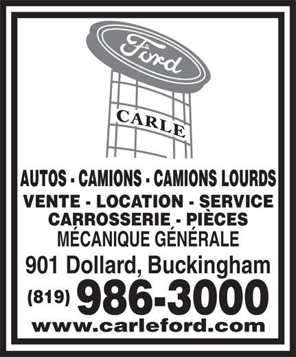 Carle Ford Inc (819-986-3000) - Annonce illustrée======= - AUTOS - CAMIONS - CAMIONS LOURDS VENTE - LOCATION - SERVICE CARROSSERIE - PIÈCES MÉCANIQUE GÉNÉRALE 901 Dollard, Buckingham (819) 986-3000 www.carleford.com
