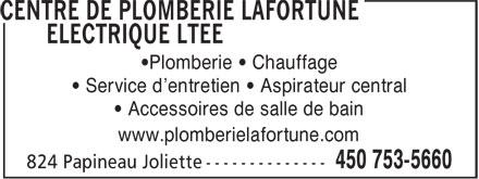 Centre De Plomberie Lafortune Electrique Ltée (450-753-5660) - Annonce illustrée======= - •Plomberie • Chauffage • Service d'entretien • Aspirateur central • Accessoires de salle de bain www.plomberielafortune.com
