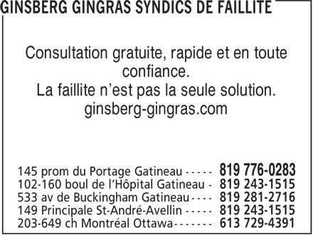Ginsberg Gingras Syndics De Faillite (819-776-0283) - Display Ad - La faillite n'est pas la seule solution. ginsberg-gingras.com Consultation gratuite, rapide et en toute confiance. La faillite n'est pas la seule solution. ginsberg-gingras.com Consultation gratuite, rapide et en toute confiance.
