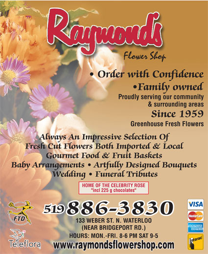 Raymond S Flower Shop 133 Weber St N Waterloo On