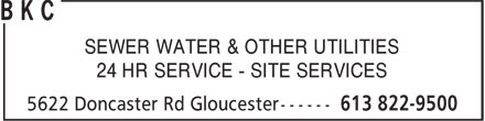 B K C (613-822-9500) - Annonce illustrée======= - SEWER WATER & OTHER UTILITIES 24 HR SERVICE - SITE SERVICES
