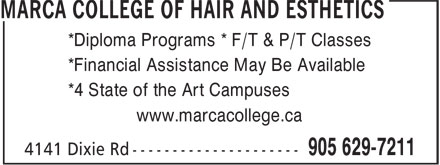 Marca College Of Hair And Esthetics (905-629-7211) - Display Ad - *Diploma Programs * F/T & P/T Classes *Financial Assistance May Be Available *4 State of the Art Campuses www.marcacollege.ca
