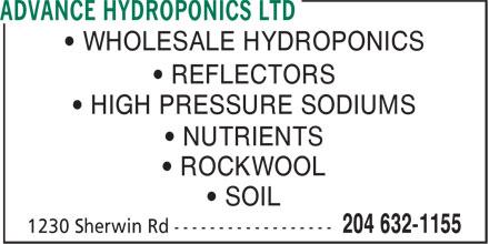 Advance Hydroponics Ltd (204-632-1155) - Annonce illustrée======= - • REFLECTORS • HIGH PRESSURE SODIUMS • NUTRIENTS • ROCKWOOL • SOIL • WHOLESALE HYDROPONICS