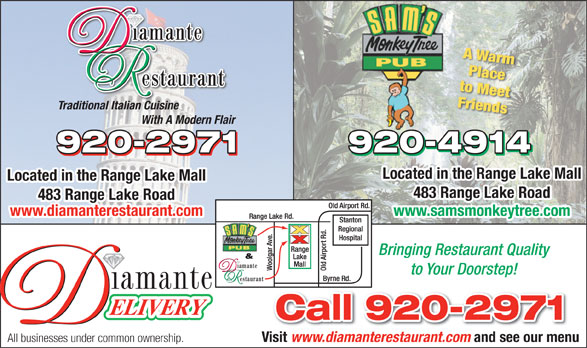 Diamante Restaurant (867-920-2971) - Display Ad - Traditional Italian Cuisine With A Modern Flair Located in the Range Lake Mall 483 Range Lake Road www.samsmonkeytree.comwww.diamanterestaurant.com Bringing Restaurant Quality to Your Doorstep! Visit www.diamanterestaurant.com and see our menu All businesses under common ownership.