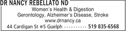 Dr Nancy Rebellato ND (519-835-6568) - Display Ad - Gerontology, Alzheimer's Disease, Stroke www.drnancy.ca Women's Health & Digestion