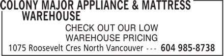 Colony Major Appliance & Mattress Warehouse (604-985-8738) - Annonce illustrée======= -