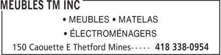 Meubles TM Inc (418-338-0954) - Display Ad - • MEUBLES • MATELAS • ÉLECTROMÉNAGERS