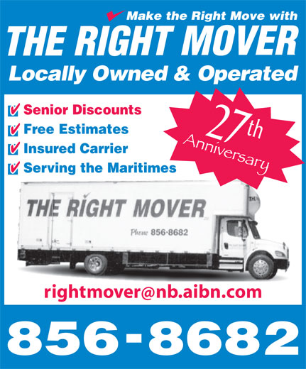 The Right Mover (506-856-8682) - Annonce illustrée======= - Insured Carrier 27 Locally Owned & Operated rightmovernb.aibn.com Senior Discounts Free Estimates th Serving the Maritimes