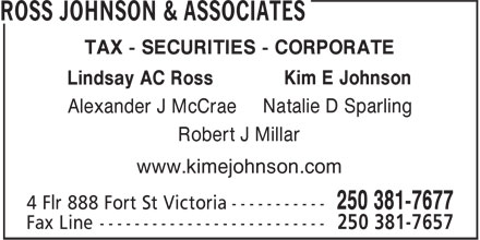 Ross Johnson & Associates (250-381-7677) - Annonce illustrée======= - TAX - SECURITIES - CORPORATE Kim E Johnson Lindsay AC Ross Natalie D Sparling Alexander J McCrae Robert J Millar www.kimejohnson.com