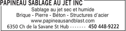 Papineau Sablage au jet-Sandblast Inc (450-448-9222) - Annonce illustrée======= - Sablage au jet sec et humide Brique - Pierre - Béton - Structures d'acier www.papineausandblast.com
