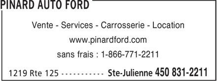 Autos J G Pinard & Fils Ford (450-831-2211) - Annonce illustrée======= - Vente - Services - Carrosserie - Location www.pinardford.com sans frais : 1-866-771-2211