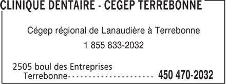 CLINIQUE DENTAIRE - CEGEP TERREBONNE (450-470-2032) - Annonce illustrée======= - Cégep régional de Lanaudière à Terrebonne 1 855 833-2032