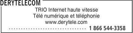 DERYtelecom (1-866-544-3358) - Annonce illustrée======= - TRIO Internet haute vitesse Télé numérique et téléphonie www.derytele.com