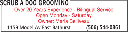 Scrub A Dog Grooming (506-544-0861) - Annonce illustrée======= - Open Monday - Saturday Owner: Maria Belliveau Over 20 Years Experience - Bilingual Service