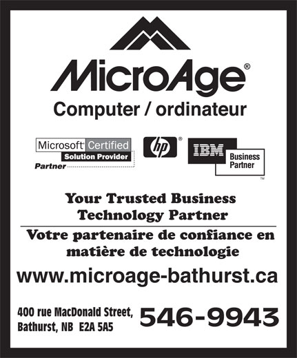MicroAge (506-546-9943) - Annonce illustrée======= - Your Trusted Business Technology Partner Votre partenaire de confiance en matière de technologie www.microage-bathurst.ca 400 rue MacDonald Street, Bathurst, NB  E2A 5A5