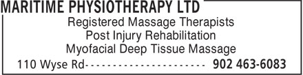 Maritime Physiotherapy Ltd (902-463-6083) - Display Ad - Myofacial Deep Tissue Massage Registered Massage Therapists Post Injury Rehabilitation