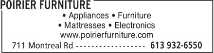 Poirier Furniture (613-932-6550) - Display Ad - • Appliances • Furniture • Mattresses • Electronics www.poirierfurniture.com