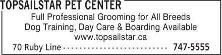 Topsailstar Pet Center (709-747-5555) - Annonce illustrée======= - Full Professional Grooming for All Breeds Dog Training, Day Care & Boarding Available www.topsailstar.ca